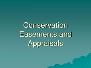 Conservation Easements and Appraisals