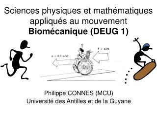 Sciences physiques et math matiques appliqu s au mouvement Biom canique DEUG 1
