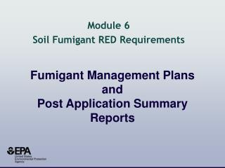 Fumigant Management Plans and  Post Application Summary Reports