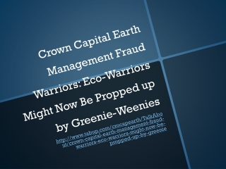 Crown Capital Earth Management Fraud Warriors: Eco-Warriors