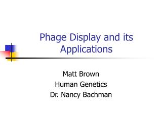 Phage Display and its Applications