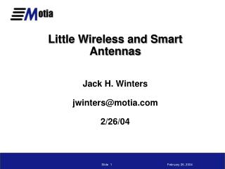 Little Wireless and Smart Antennas   Jack H. Winters  jwintersmotia  2