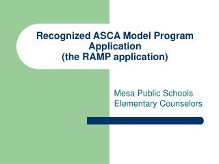 Recognized ASCA Model Program Application  the RAMP application