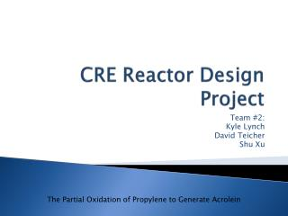 CRE Reactor Design Project