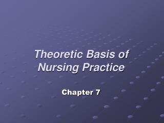Theoretic Basis of Nursing Practice