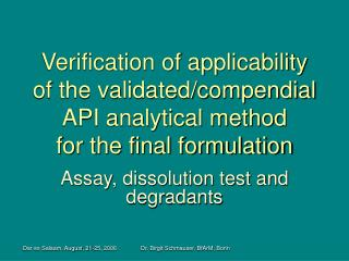 Verification of applicability of the validatedcompendial API ...