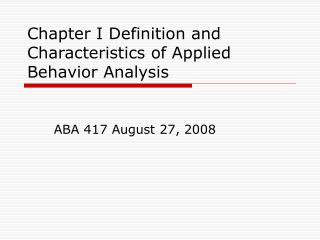 Chapter I Definition and Characteristics of Applied Behavior Analysis