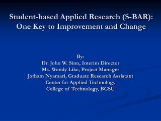 An overview of an emerging strategy for engagement: Student-based applied research S-BAR evolution S-BAR defined S-BAR m