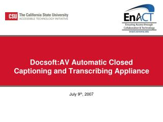 Docsoft:AV Automatic Closed Captioning and Transcribing Appliance