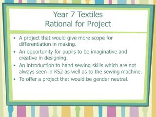 Year 7 Textiles Rational for Project