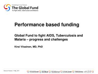 Performance based funding Global Fund to fight AIDS ...