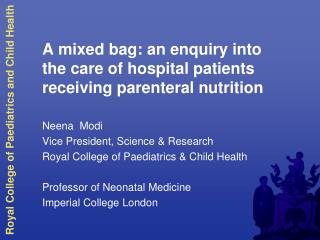 A mixed bag: an enquiry into the care of hospital patients receiving parenteral nutrition