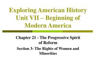 Exploring American History Unit VII   Beginning of Modern America