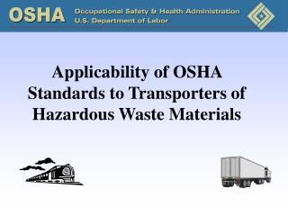 Applicability of OSHA Standards to Transporters of Hazardous Waste Materials