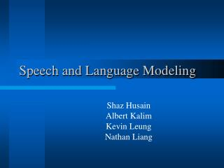 Speech and Language Modeling