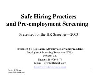 Safe Hiring Practices and Pre-employment Screening    Presented for the HR Screener 2003