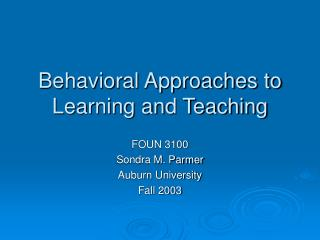 Behavioral Approaches to Learning and Teaching