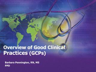 Overview of Good Clinical Practices GCPs