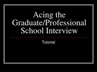 Acing the GraduateProfessional School Interview
