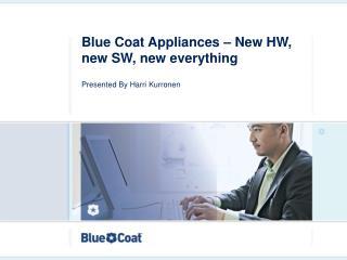 Blue Coat Appliances