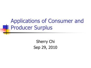 Applications of Consumer and Producer Surplus