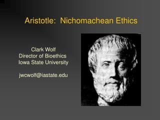 Aristotle:  Nichomachean Ethics
