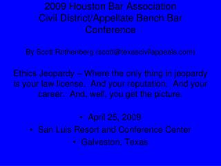 April 25, 2009 San Luis Resort and Conference Center Galveston, Texas