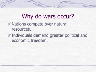 Why do wars occur