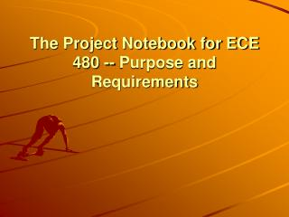 The Project Notebook for ECE 480 -- Purpose and Requirements