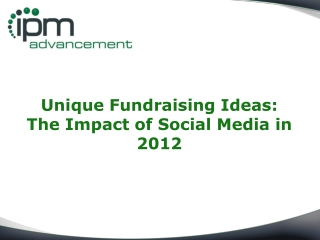Unique Fundraising Ideas:  The Impact of Social Media