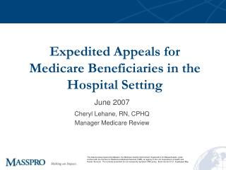 Expedited Appeals for  Medicare Beneficiaries in the Hospital Setting