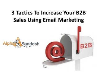 3 Tactics To Increase Your B2B Sales Using Email Marketing