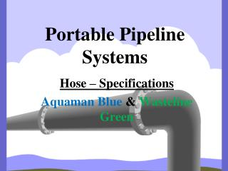 Portable Pipeline Systems