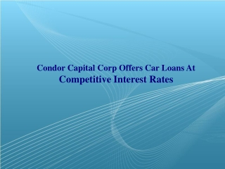 Condor Capital Corp Offers Car Loans At Competitive Interest