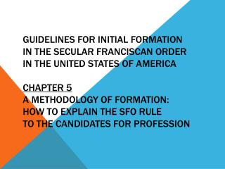 Guidelines for Initial Formation in the Secular Franciscan Order in the United States of America  Chapter 5 A Methodolog