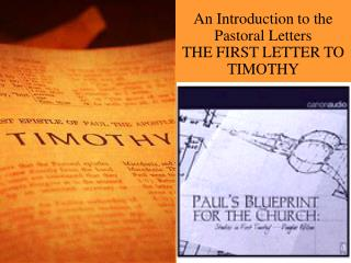 An Introduction to the Pastoral Letters THE FIRST LETTER TO TIMOTHY