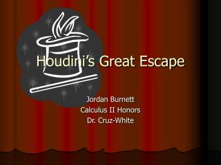 Houdini s Great Escape