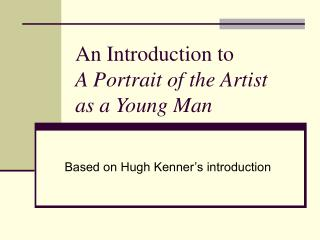 An Introduction to A Portrait of the Artist as a ...