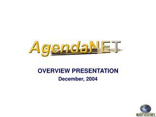 OVERVIEW PRESENTATION December, 2004