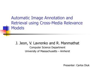 Automatic Image Annotation and Retrieval using Cross-Media Relevance Models