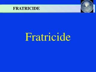 Fratricide