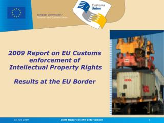 2009 Report on EU Customs  enforcement of  Intellectual Property Rights  Results at the EU Border