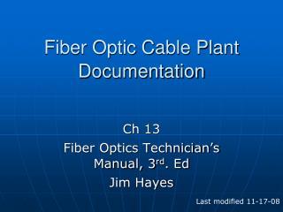 Fiber Optic Cable Plant Documentation