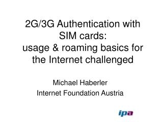 2G3G Authentication with SIM cards: usage  roaming basics for ...