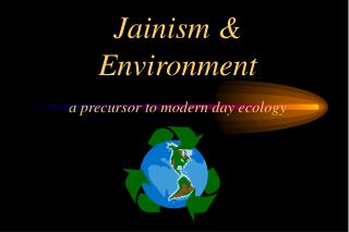 Jainism  Environment a precursor to modern day ecology