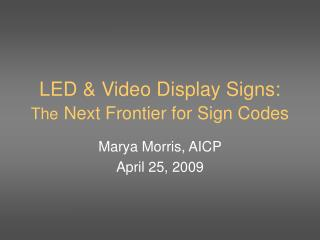 LED  Video Display Signs: The Next Frontier for Sign Codes
