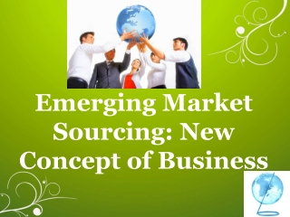 Emerging Market Sourcing: New Concept of Business