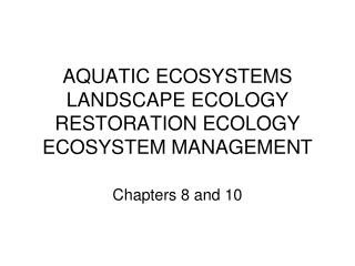 AQUATIC ECOSYSTEMS LANDSCAPE ECOLOGY RESTORATION ECOLOGY ...