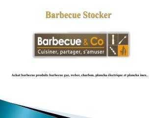 Achat en Ligne Barbecue, Barbecue Weber et Plancha