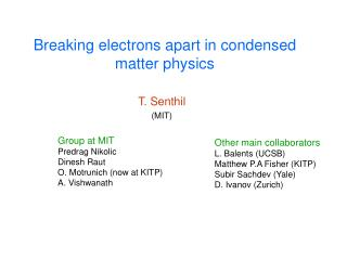 Breaking electrons apart in condensed matter physics